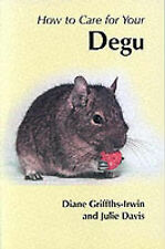 How to Care for Your Degu by Julie Davis, Diane Griffiths-Irwin (Paperback,...