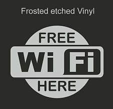 Free WiFi  Here sign - Frosted Etched shop  Window Vinyl graphics sticker Decal