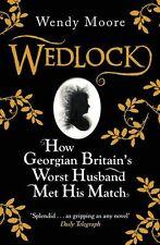 Wedlock: How Georgian Britain's Worst Husband Met His Match,Wendy Moore