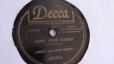 Jimmie And Leon Short - 78rpm single 10-inch –Decca #46122 Lone Gone Daddy
