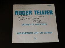 45  tours SP - ROGER TELLIER - QUAND LE GUETTEUR - ANNEES 1970 - DEDICACE