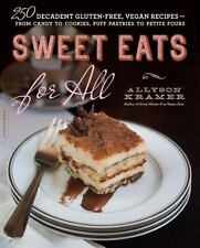 Sweet Eats for All: 250 Decadent Gluten-Free, Vegan Recipes--from Candy to Cooki