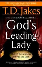 God's Leading Lady : Out of the Shadows into the Light by T. D.Jakes...Hardcover