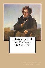 Chateaubriand et Madame de Custine by François-René de Chateaubriand (2015,...
