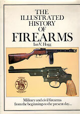 The illustrated history of firearms- I.V.HOGG, 1983 Quarto Limited - ST180