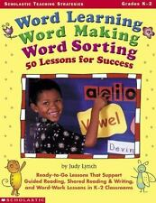 Word Learning, Word Making, Word Sorting: 50 Lessons for Success: Ready-to-Go Le