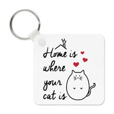 Home Is Where Your Cat Is Keyring Key Chain - Crazy Cat Lady Kitten Funny