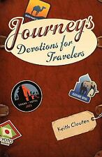 Journeys: Devotions for Travelers by Clouten, Keith , Paperback