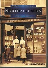 Northallerton in Old Photographs, Local History/Nostalgia, North Yorkshire. 2005