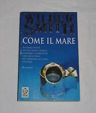 COME IL MARE di WILBUR SMITH - TEA editore