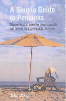 A Simple Guide to Pensions: Discover how to solve the pensions puzzle and provid