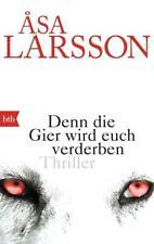 Larsson, Åsa - Denn die Gier wird euch verderben: Thriller //3