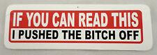If You Can Read This, I Pushed Her Biker Uniform Motorcycle Helmet Decal Sticker