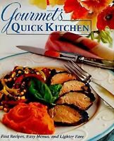 Cook Book - Gourmet's Quick Kitchen : Fast Recipes, Easy Menus, and Lighter Fare