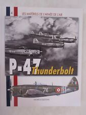 P-47 Thunderbolt 1943-1960 (Les Materiels de l'Armee de l'Air) French Text