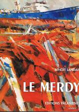 LE MERDY par LANDAIS 1995 CATALOGUE ILLUSTRATIONS TBE