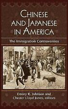 Chinese and Japanese in America : The Immigration Controversies by Emory R....
