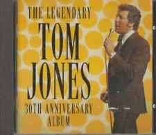 C.D.MUSIC E531   THE LEGENDARY  TOM JONES  30th ANNIVERSARY ALBUM  CD