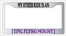 Chrome License Plate Frame My Other Ride Is An Epic Flying Mount Auto Accessory