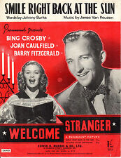 "SHEET MUSIC - ""SMILE RIGHT BACK AT THE SUN""- BING CROSBY FILM ""WELCOME STRANGER"""