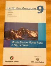 Monte Bianco, Monte Rosa e Alpi Pennine Vol.9 Touring Club Italiano