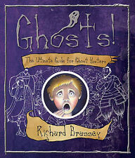 Ghosts: The ultimate guide for ghost hunters, Richard Brassey