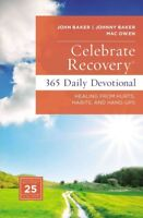 Celebrate Recovery : 365 Daily Devotional, Healing from Hurts, Habits, and Ha...