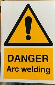 Warning Sign - Danger Arc Welding - 300 x 200mm Safety Signs