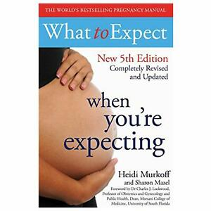 What to Expect When You're Expecting 5th Edition By Heidi Murkoff New Paperback