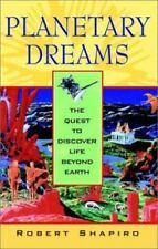Planetary Dreams: The Quest to Discover Life Beyond Earth by Shapiro, Robert