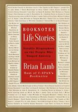 Booknotes : Life Stories : Notable Biographers on the People Who-ExLibrary