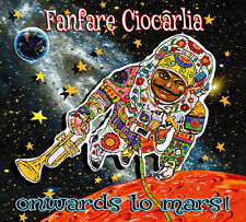 FANFARE CIOCARLIA - ONWARDS TO MARS ! (CD DIGIPACK NEUF)