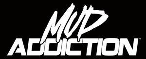 Mud Addiction Window Decal Mudding 4x4 life truck lifted monster sticker life b