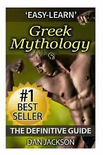 Greek Mythology : The Definitive Guide: Titans, Zeus, Hercules, Ancient...