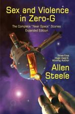 Sex and Violence in Zero-G : The Complete near Space Stories, Expanded...