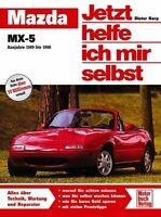 MAZDA MX-5 Reparaturanleitung Jetzt helfe ich mir selbst Handbuch Reparaturbuch
