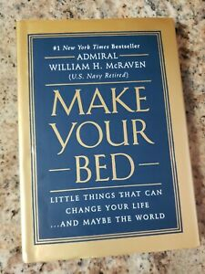 Make Your Bed : Little Things That Can Change Your Life by Admiral William McRav