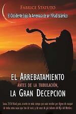 El Arrebatamiento Antes de La Tribulacion, La Gran Decepcion (Paperback or Softb