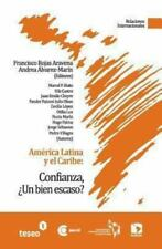 América Latina y el Caribe : Confianza, ¿un Bien Escaso? by Francisco Rojas...