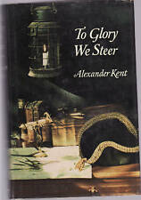ALEXANDER KENT - TO GLORY WE STEER   FIRST EDITION