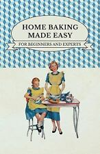 Home Baking Made Easy - For Beginners and Experts (Paperback or Softback)