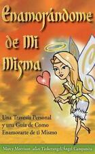 Enamorándome de Mi Misma : Una Travesía Personal y una Guía de Como...