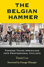 The Belgian Hammer: Forging Young Americans Into Professional Cyclists, Good Con