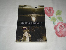 DEAD MAN IN PARADISE by J.B. MACKINNON      +ARC+        JA