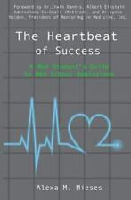 The Heartbeat of Success: A Med Student's Guide to Med School Admissions