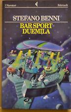 BAR SPORT DUEMILA, Stefano Benni, Feltrinelli 1997.