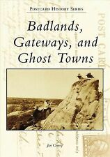Badlands, Gateways, and Ghost Towns [Postcard History Series] [SD]