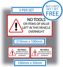 3 x No Tools Or Items Of Value Left In This Vehicle Overnight Stickers Van HGV