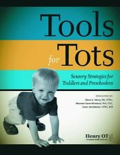 Henry Ot Tools for Tots: Sensory Strategies for Toddlers/Preschoolers Very Good