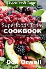 Superfoods Today: Superfoods Today Cookbook : Lose Weight, Boost Energy, Fix...